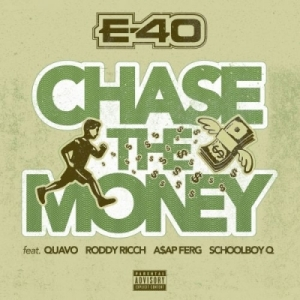 E-40 - Chase the Money (feat. Quavo, Roddy Ricch, A$AP Ferg & ScHoolboy Q)